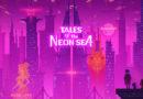 Tales of the Neon Sea à la Gamescom 2018, du rififi à neo Chinatown